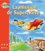 La mission de Super-Rêve